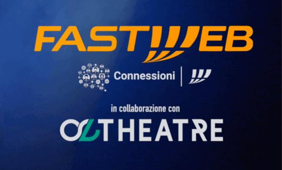 Oltheatre per Connessioni Digital Edition Fastweb