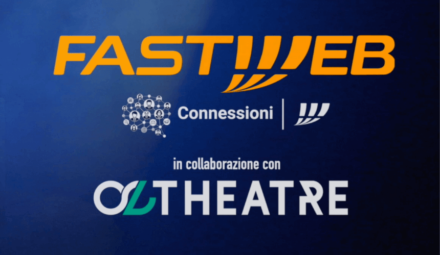 Oltheatre per Connessioni Digital Edition Fastweb