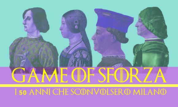 GAME OF SFORZA al Castello Sforzesco di Milano